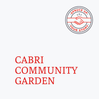 Red River Mutual's Spruce Up Your Story 2020 winner Cabri Community Garden in Cabri Saskatchewan